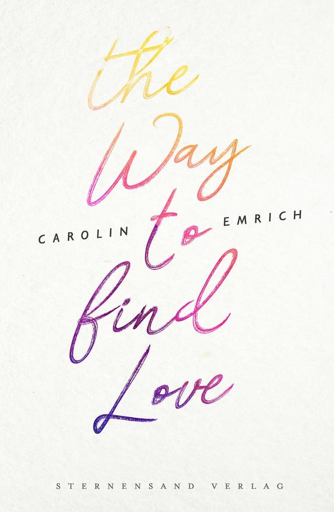 The way to find love: Mareike & Basti als eBook
