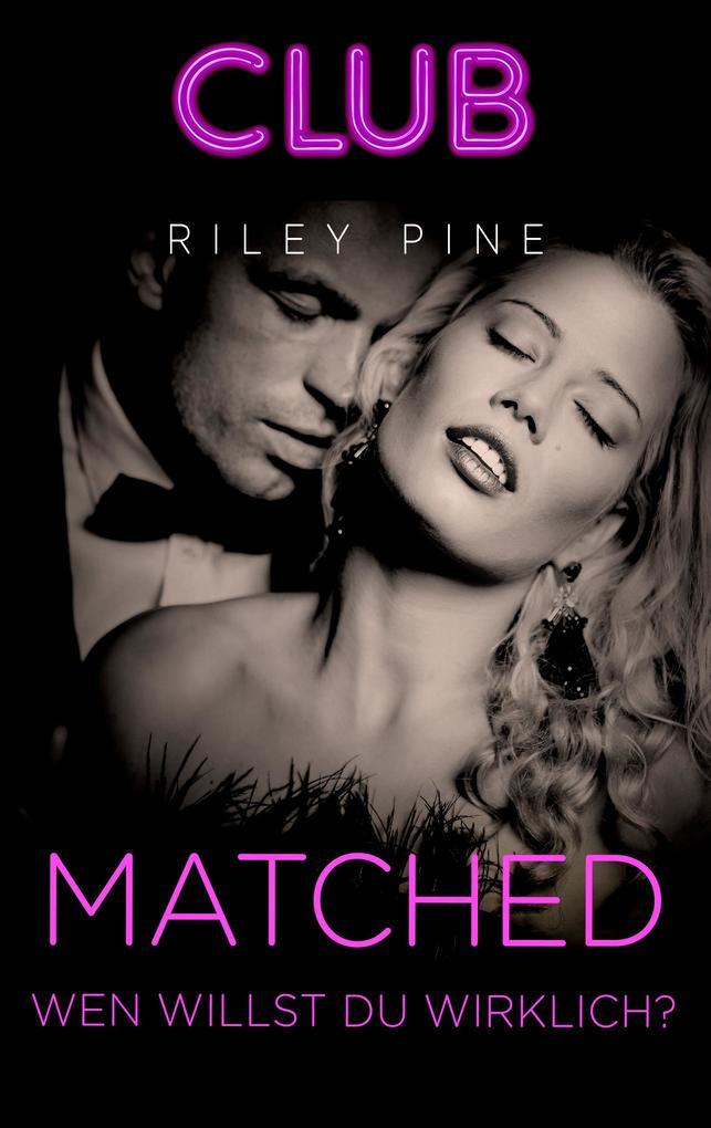 Matched - Wen willst du wirklich? als eBook