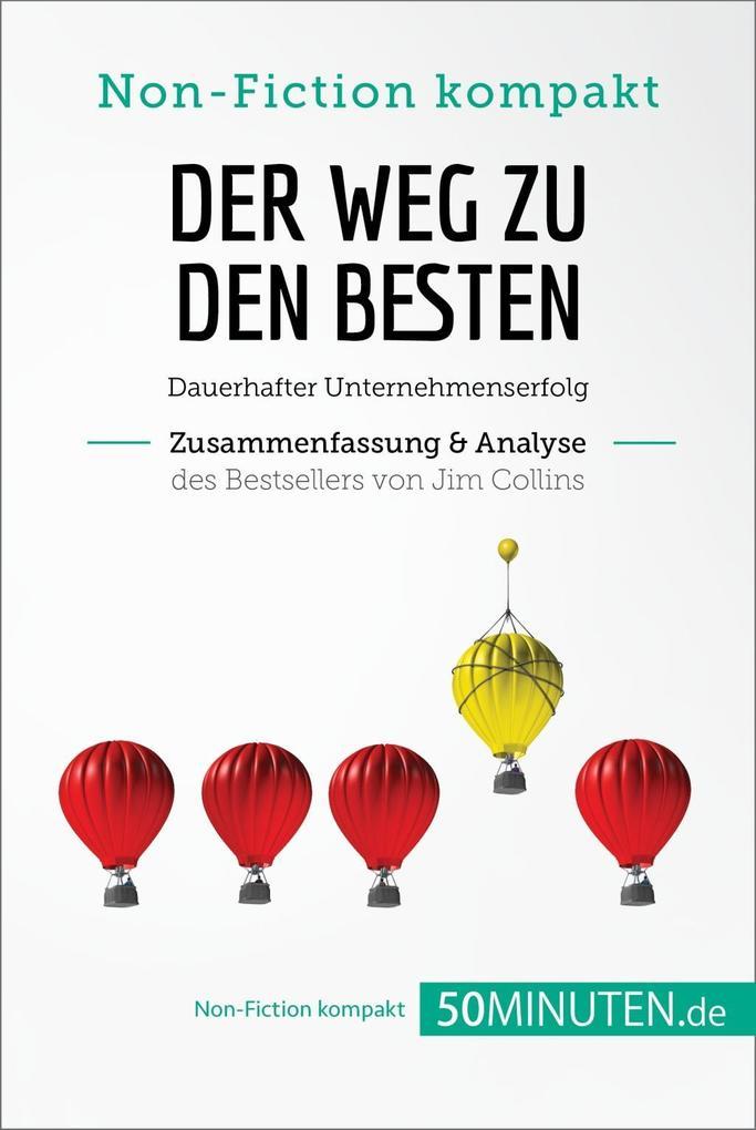 Der Weg zu den Besten. Zusammenfassung & Analyse des Bestsellers von Jim Collins als eBook
