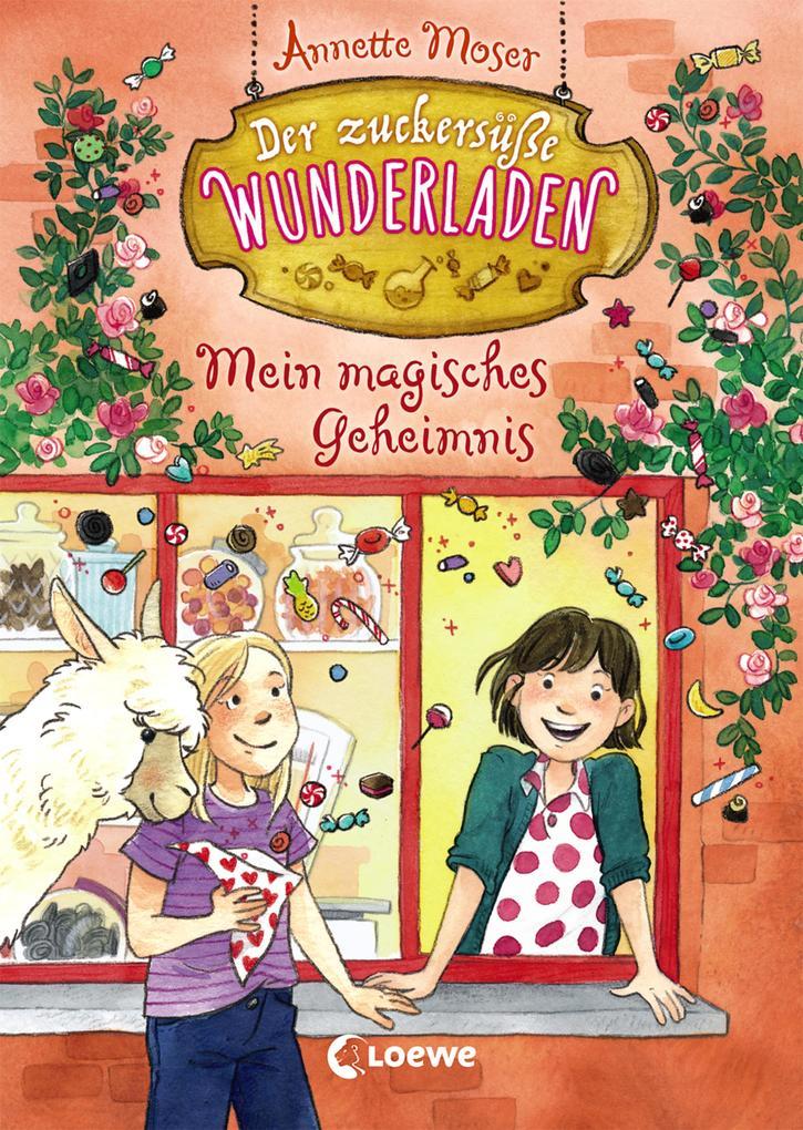 Der zuckersüße Wunderladen 2 - Mein magisches Geheimnis als eBook epub