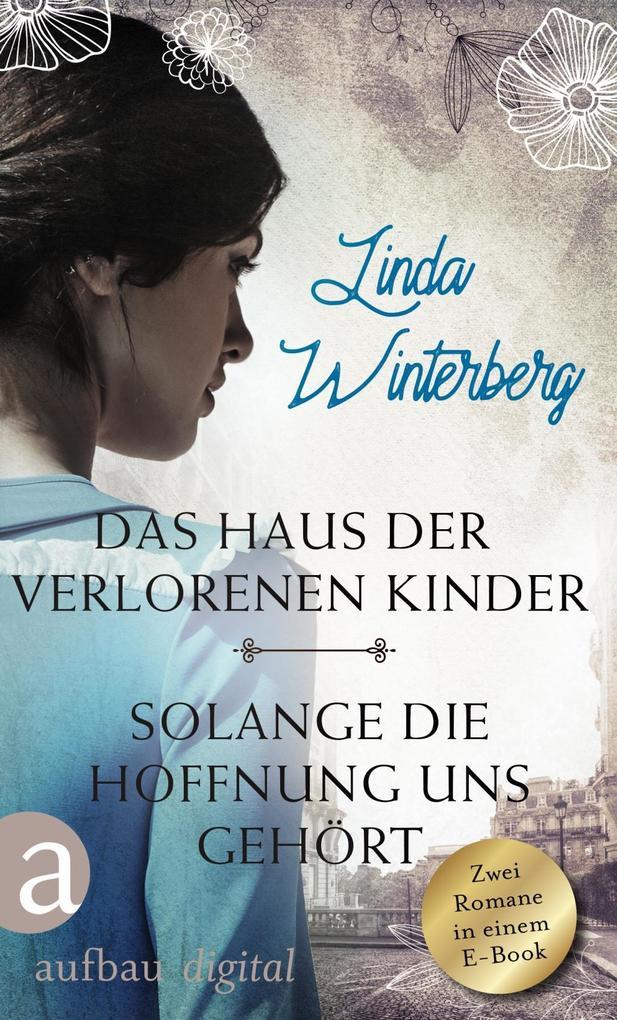Das Haus der verlorenen Kinder & Solange die Hoffnung uns gehört als eBook
