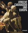 Utrecht, Caravaggio und Europa