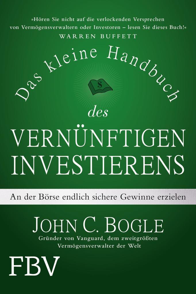 Das kleine Handbuch des vernünftigen Investierens als Buch