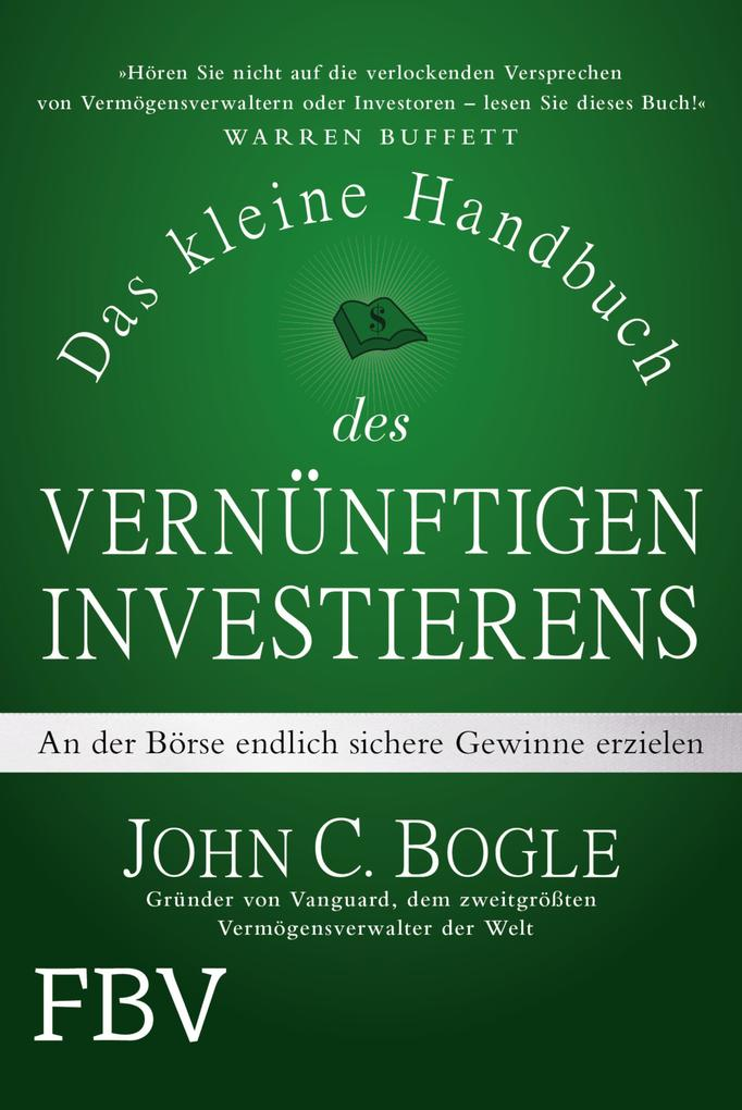 Das kleine Handbuch des vernünftigen Investierens als eBook