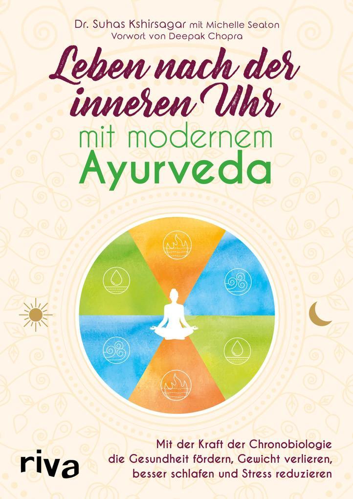 Leben nach der inneren Uhr mit modernem Ayurveda als eBook