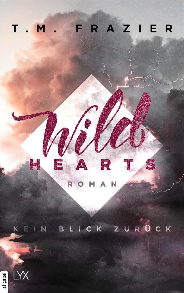 Wild Hearts - Kein Blick zurück als eBook