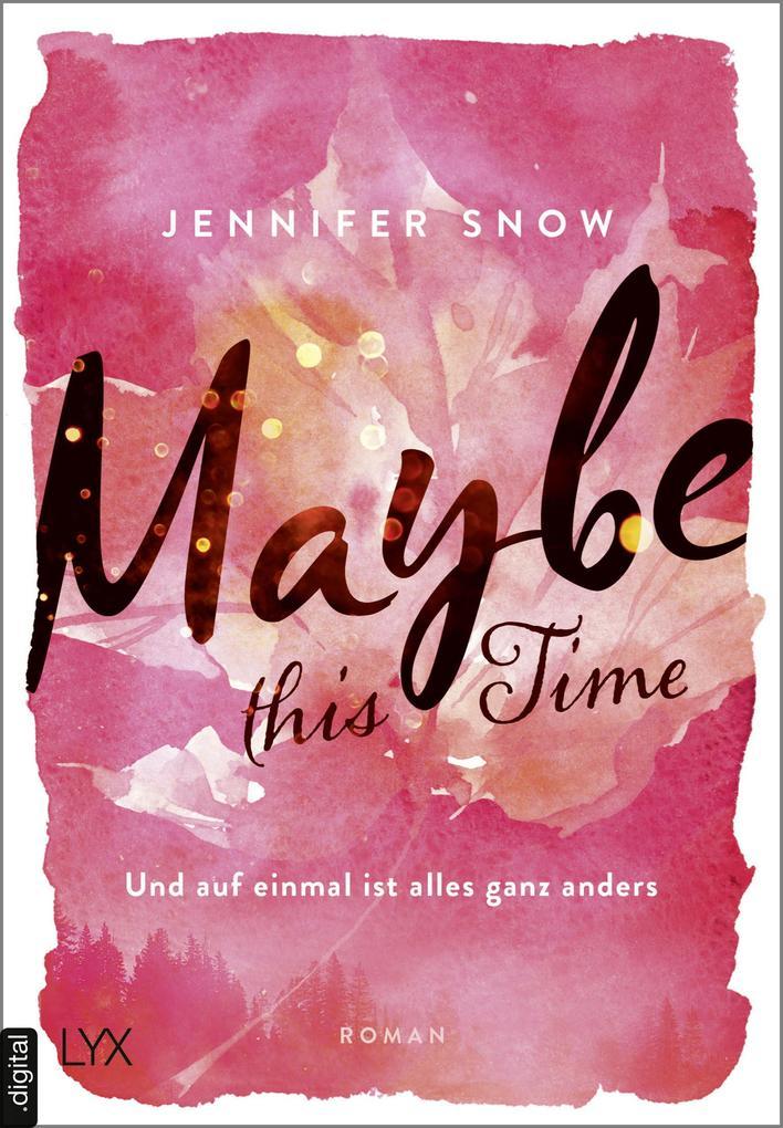 Maybe this Time - Und auf einmal ist alles ganz anders als eBook