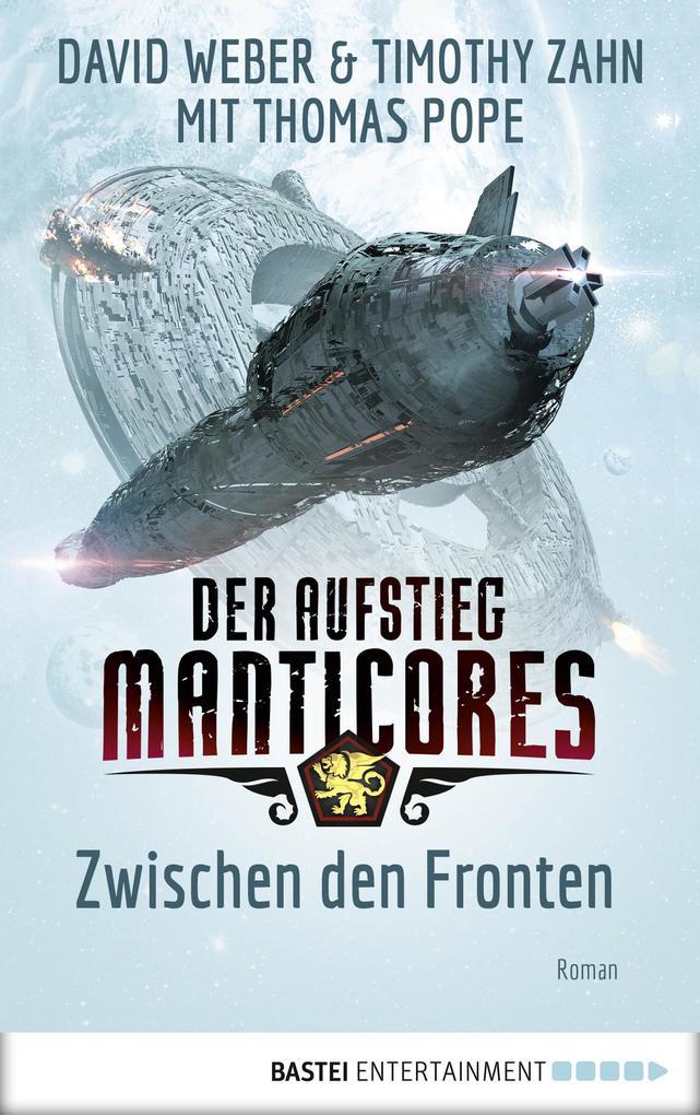 Der Aufstieg Manticores: Zwischen den Fronten als eBook