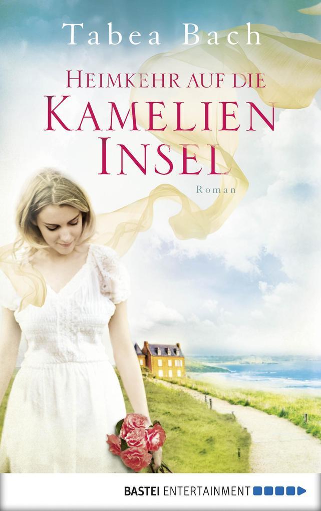 Heimkehr auf die Kamelien-Insel als eBook