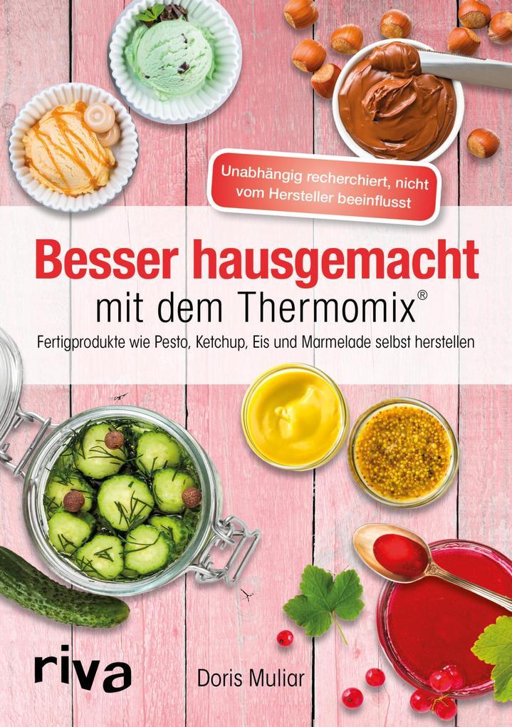 Besser hausgemacht mit dem Thermomix® als eBook