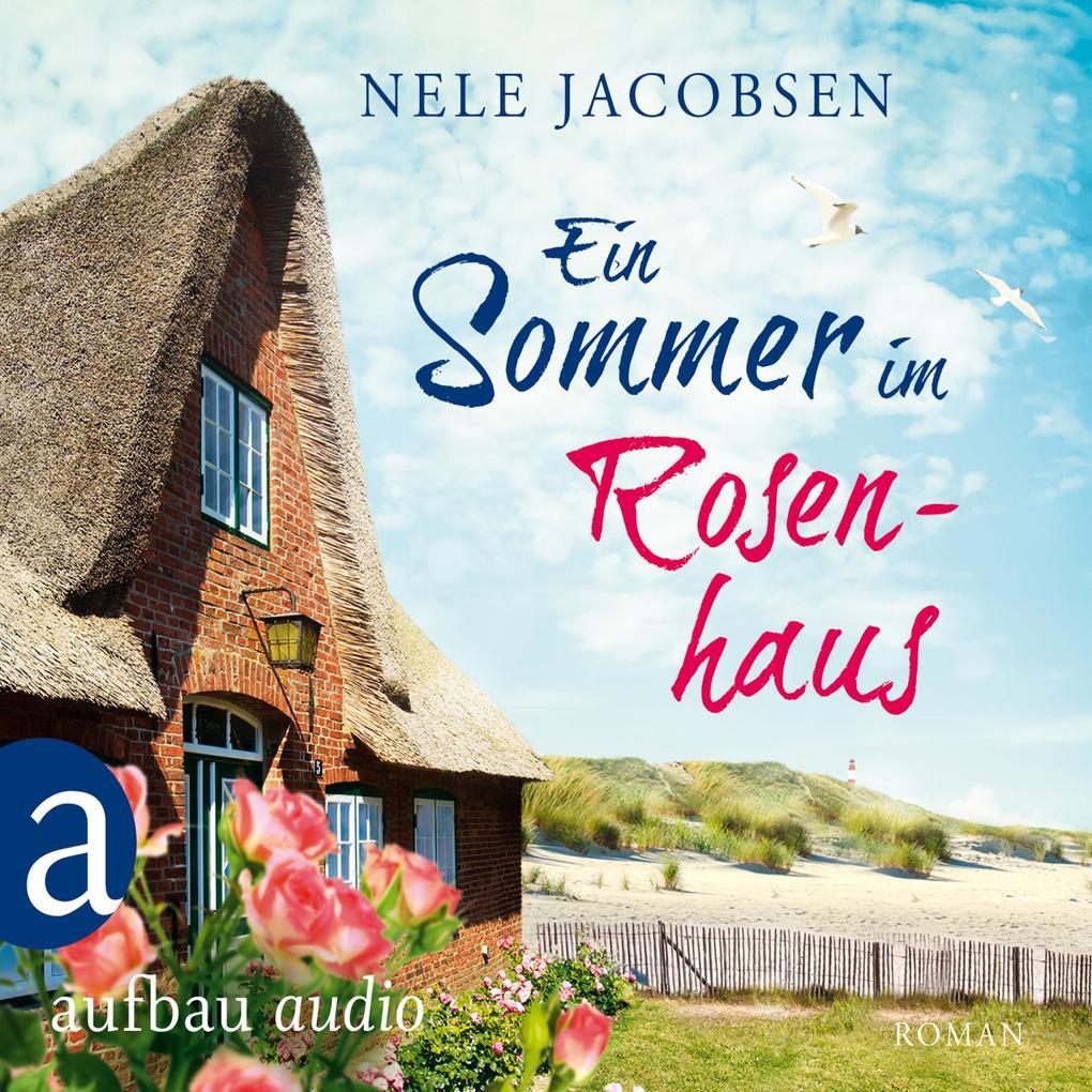 Ein Sommer im Rosenhaus (Ungekürzt) als Hörbuch Download
