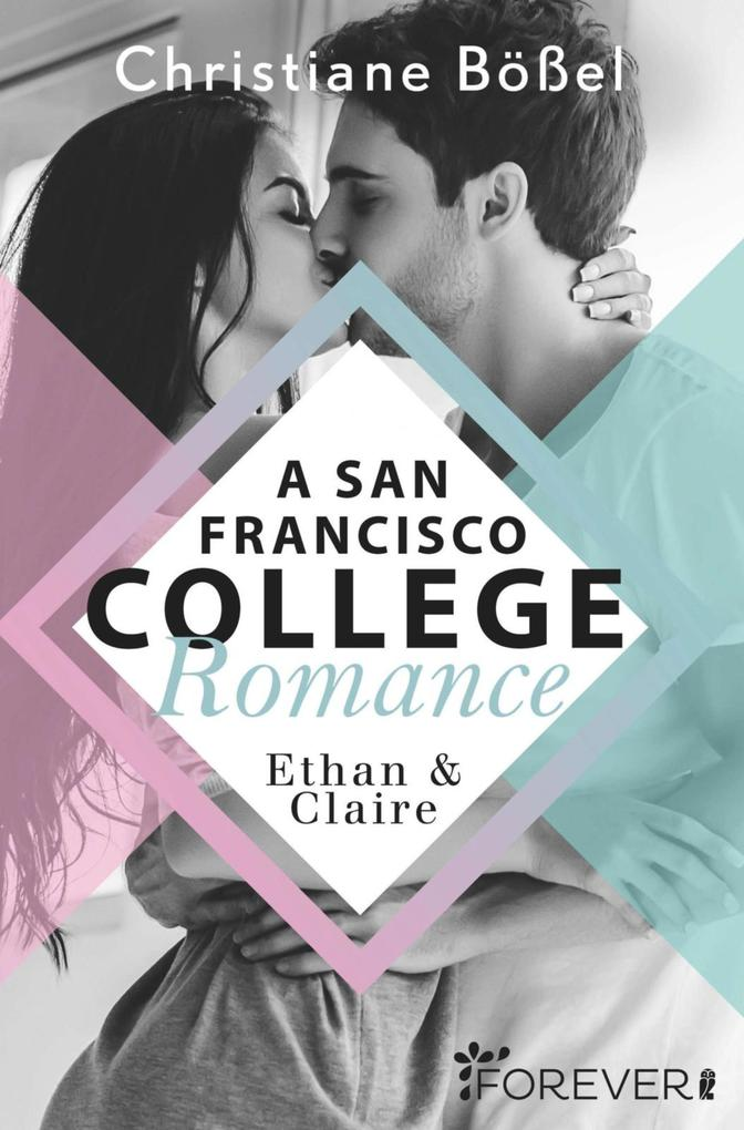 Ethan & Claire - A San Francisco College Romance als eBook
