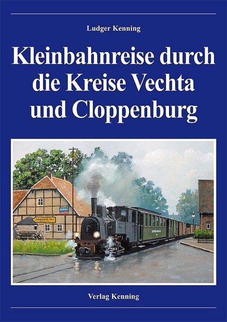 Kleinbahnreise durch die Kreise Vechta und Cloppenburg als Buch