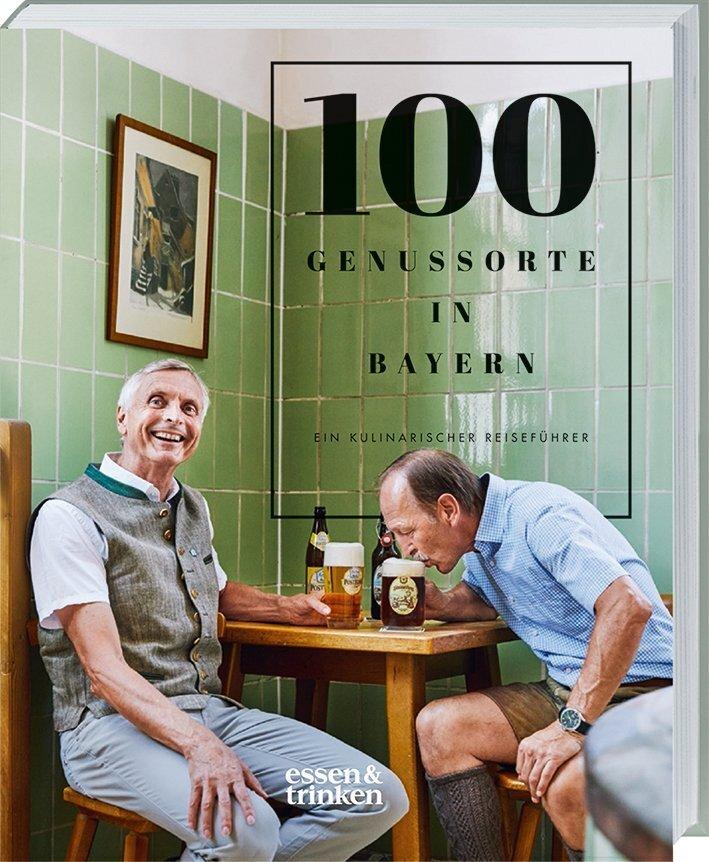 100 Genussorte in Bayern als Buch
