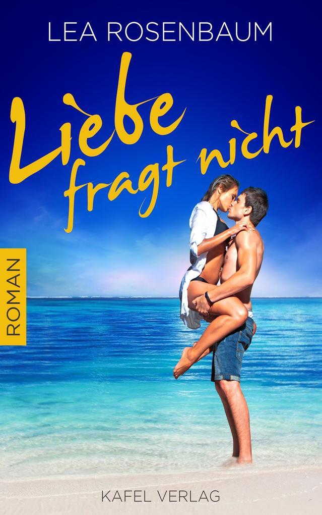 Liebe fragt nicht: Liebesroman als eBook