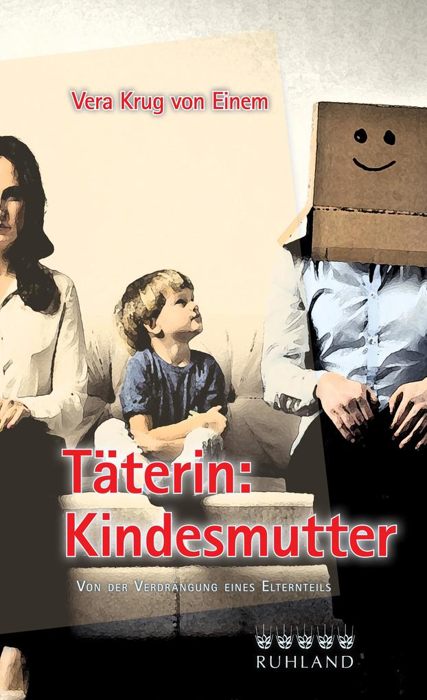Täterin: Kindesmutter als eBook