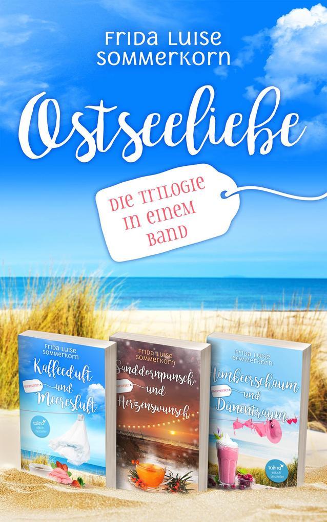 Ostseeliebe: Die Trilogie in einem Band als eBook