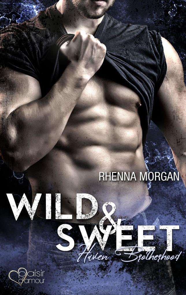 Haven Brotherhood: Wild & Sweet als eBook