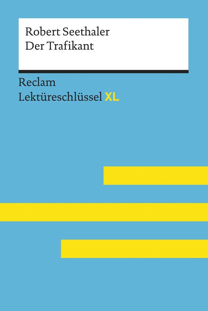 Der Trafikant von Robert Seethaler: Reclam Lektüreschlüssel XL als eBook epub