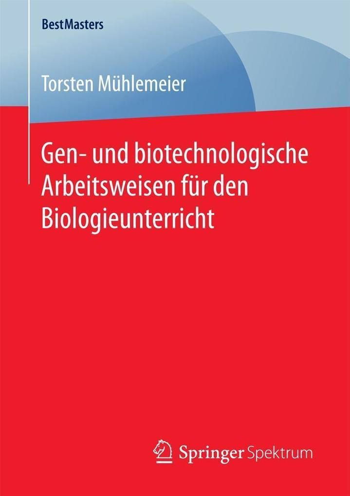 Gen- und biotechnologische Arbeitsweisen für den Biologieunterricht als eBook
