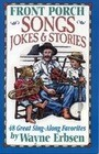 Front Porch Songs, Jokes & Stories