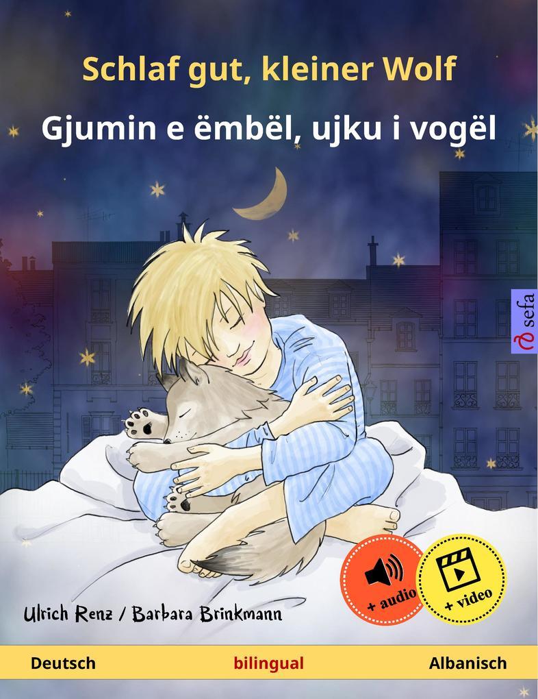 Schlaf gut, kleiner Wolf - Gjumin e ëmbël, ujku i vogël (Deutsch - Albanisch). Zweisprachiges Kinderbuch, ab 2-4 Jahren, mit mp3 Hörbuch zum Herunterladen als eBook