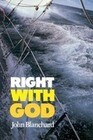 Right with God: A Straightforward Book to Help Those Searching for a Personal Faith in God