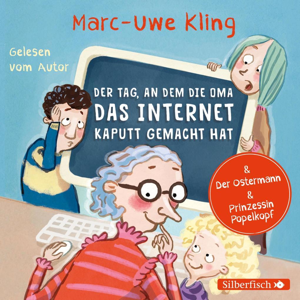 Der Tag, an dem die Oma das Internet kaputt gemacht hat, Der Ostermann, Prinzessin Popelkopf als Hörbuch Download