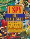 I Spy Gold Challenger!: A Book of Picture Riddles