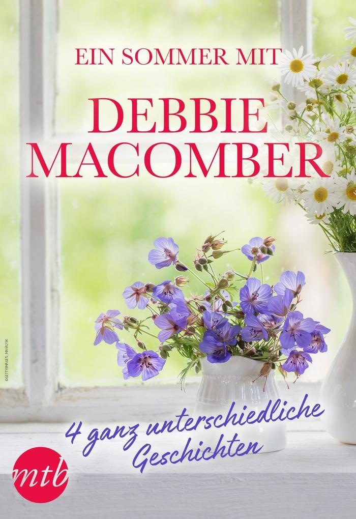 Ein Sommer mit Debbie Macomber - 4 ganz unterschiedliche Geschichten als eBook