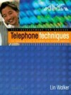 Telephone Techniques: The Essential Guide to Thinking and Working Smarter
