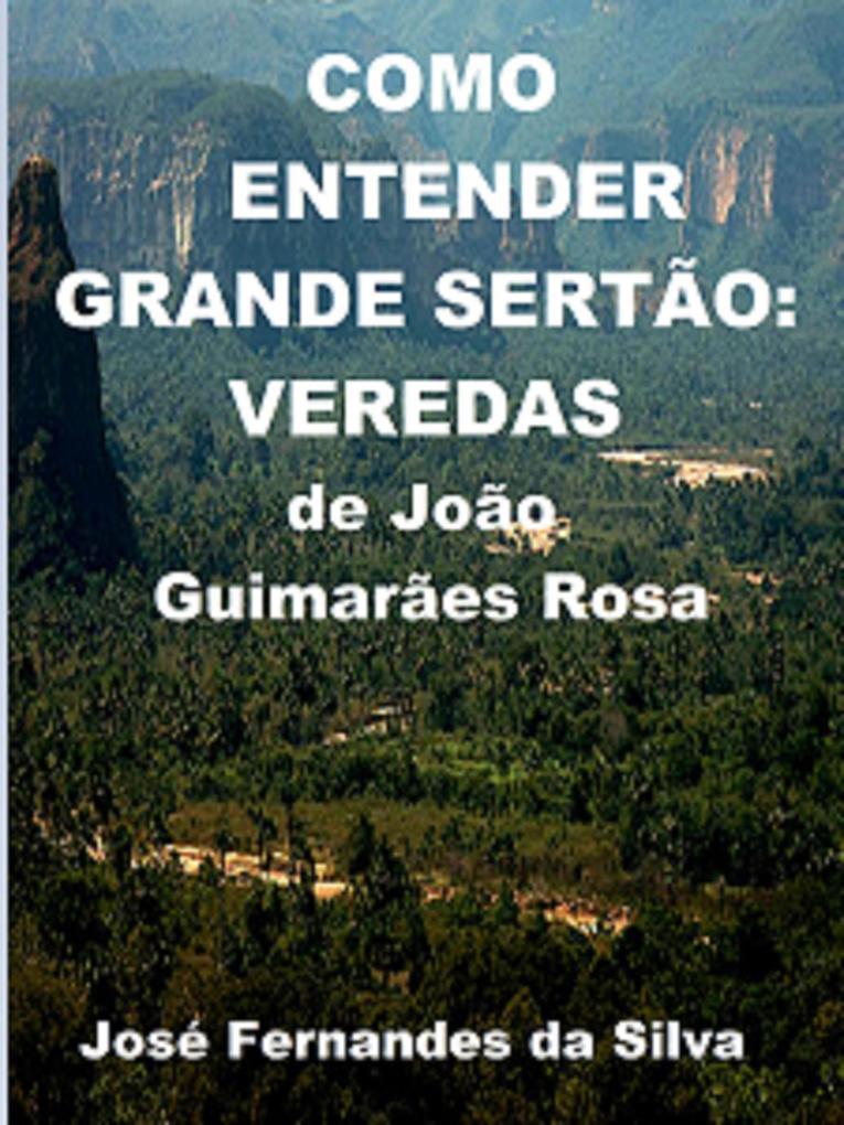 Como Entender Grande Sertão: Veredas de João Guimarães Rosa