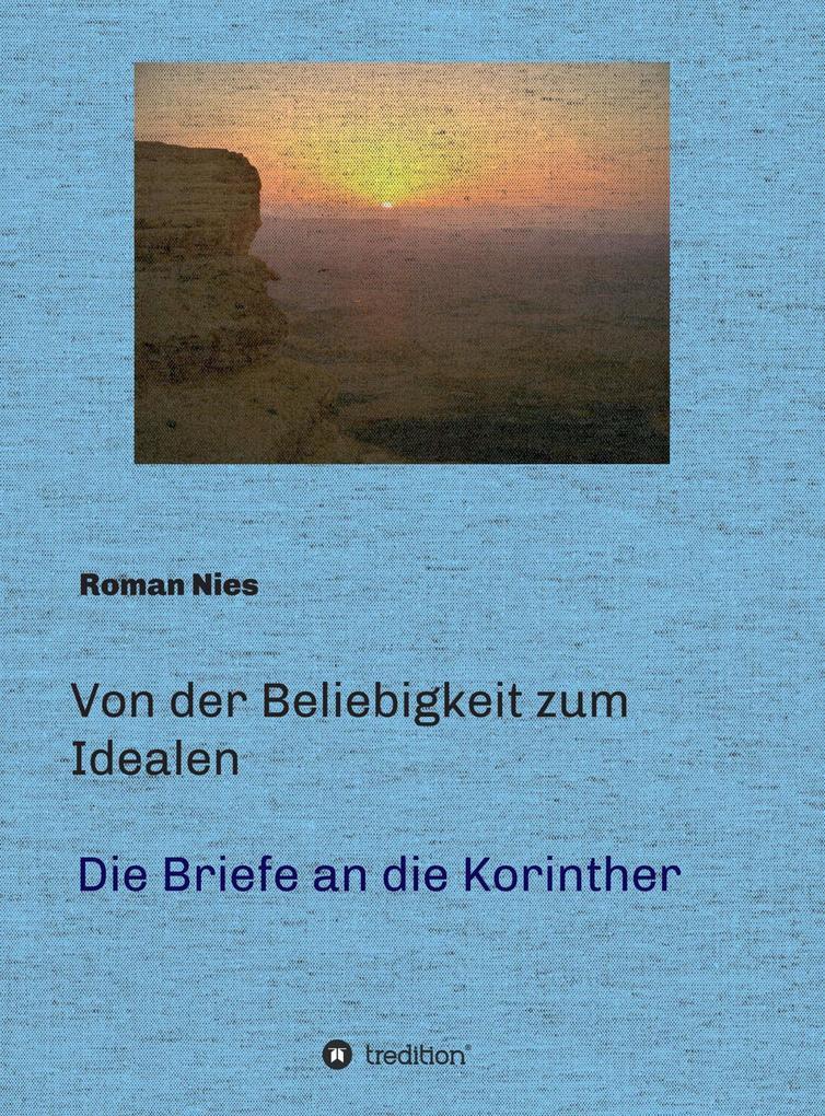 Von der Beliebigkeit zum Idealen - Die Korintherbriefe als eBook epub