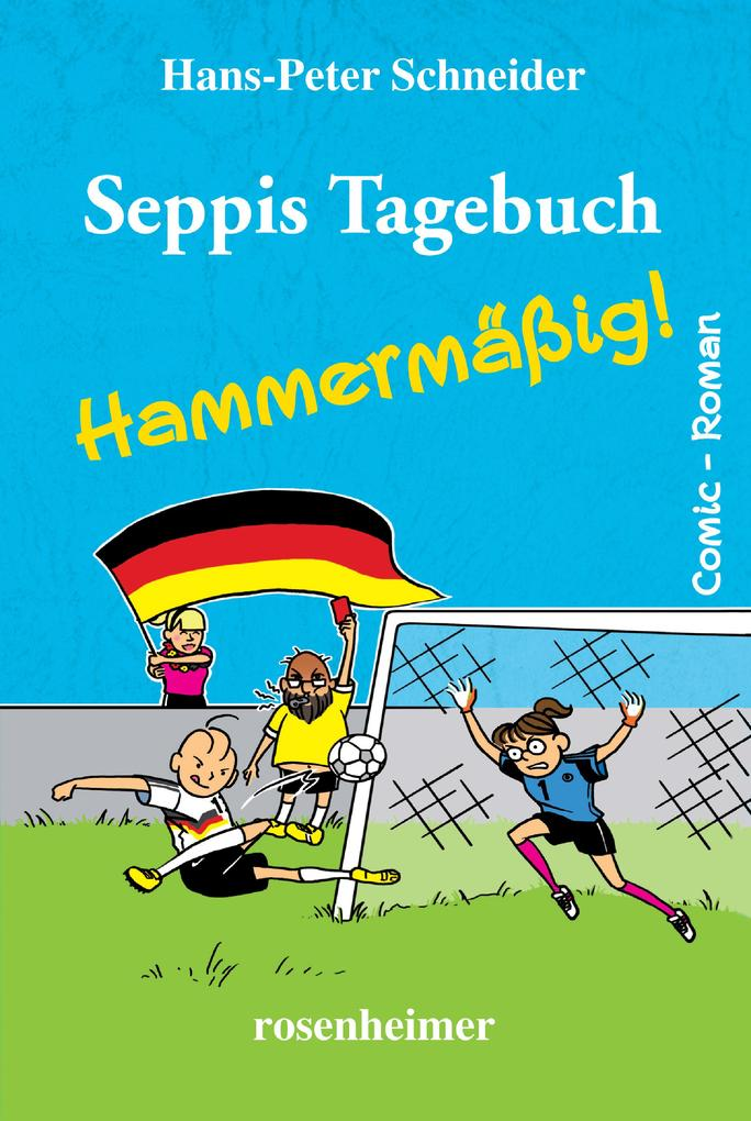 Seppis Tagebuch - Hammermäßig!: Ein Comic-Roman Band 6 als eBook