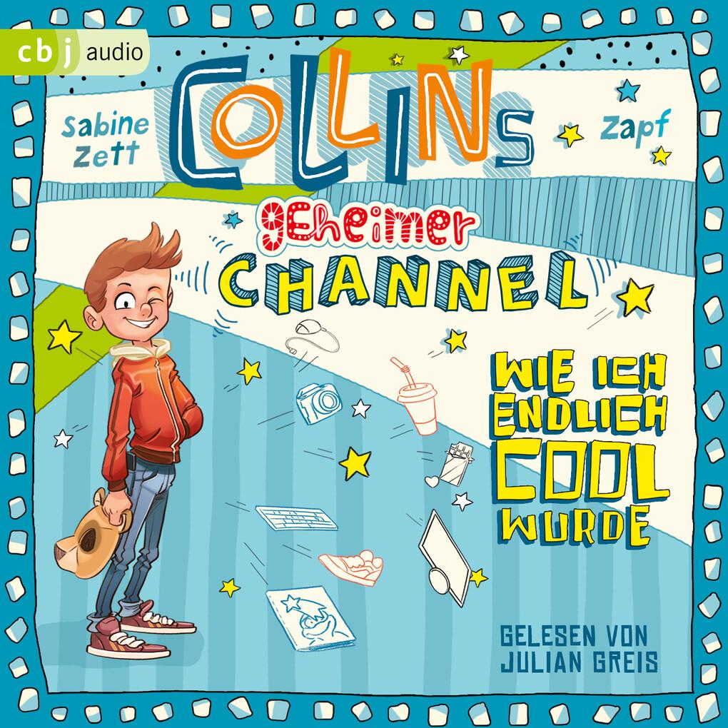 Collins geheimer Channel - Wie ich endlich cool wurde als Hörbuch Download