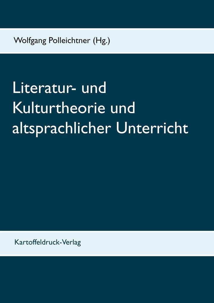 Literatur- und Kulturtheorie und altsprachlicher Unterricht als Buch