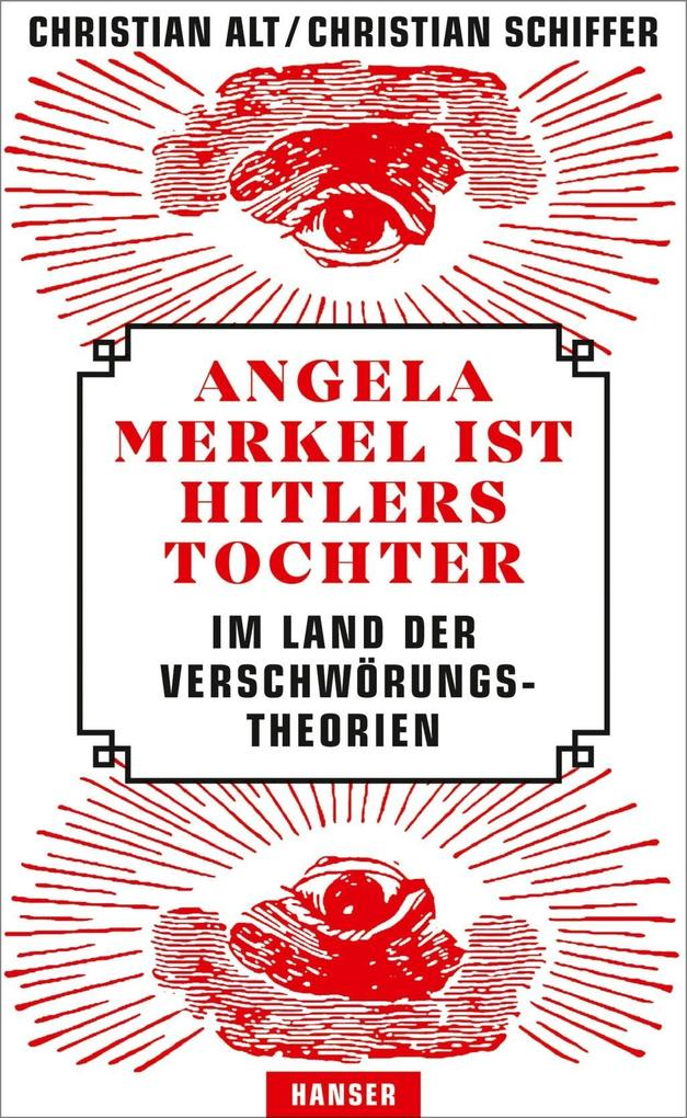 Angela Merkel ist Hitlers Tochter. Im Land der Verschwörungstheorien als eBook
