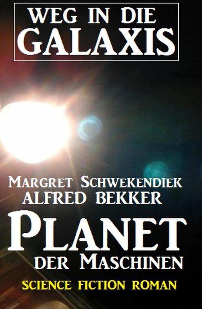 Planet der Maschinen: Weg in die Galaxis als eBook