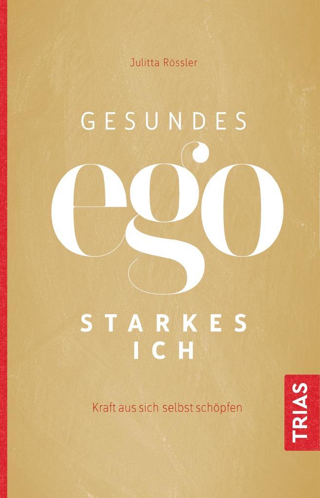 Gesundes Ego - starkes Ich als eBook