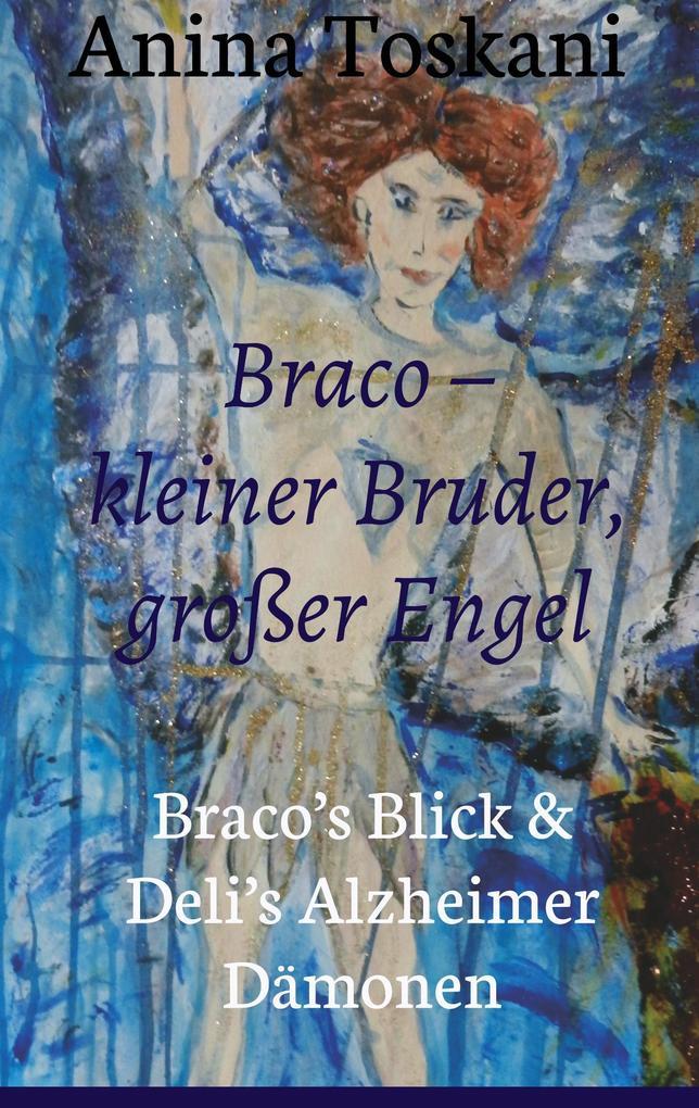 Braco - kleiner Bruder, großer Engel als Buch