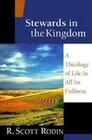 Stewards in the Kingdom: A Theology of Life in All Its Fullness