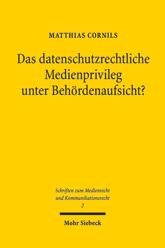 Das datenschutzrechtliche Medienprivileg unter Behördenaufsicht? als Buch (kartoniert)
