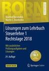 Lösungen zum Lehrbuch Steuerlehre 1 Rechtslage 2018