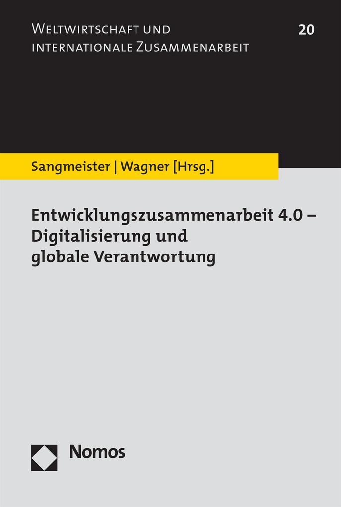 Entwicklungszusammenarbeit 4.0 - Digitalisierung und globale Verantwortung als eBook