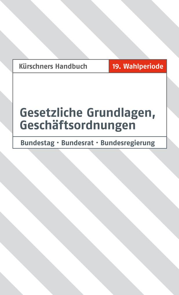 Kürschners Handbuch Gesetzliche Grundlagen, Geschäftsordnungen als eBook