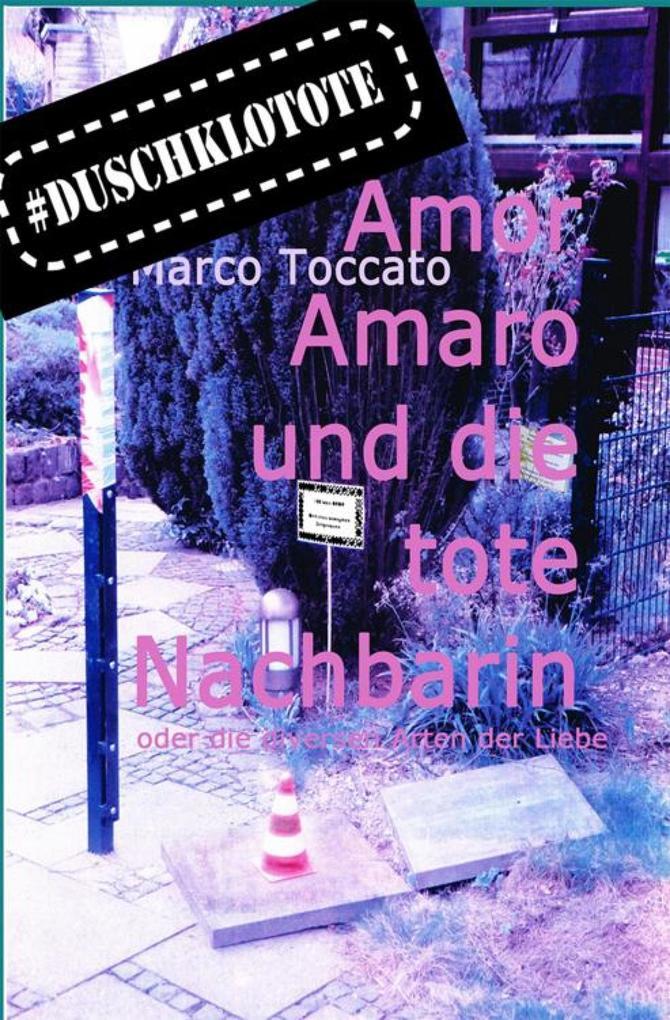 Amor Amaro und die tote Nachbarin als eBook
