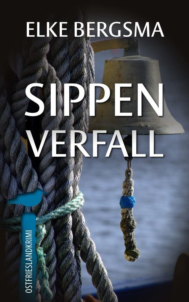 Sippenverfall - Ostfrieslandkrimi als eBook