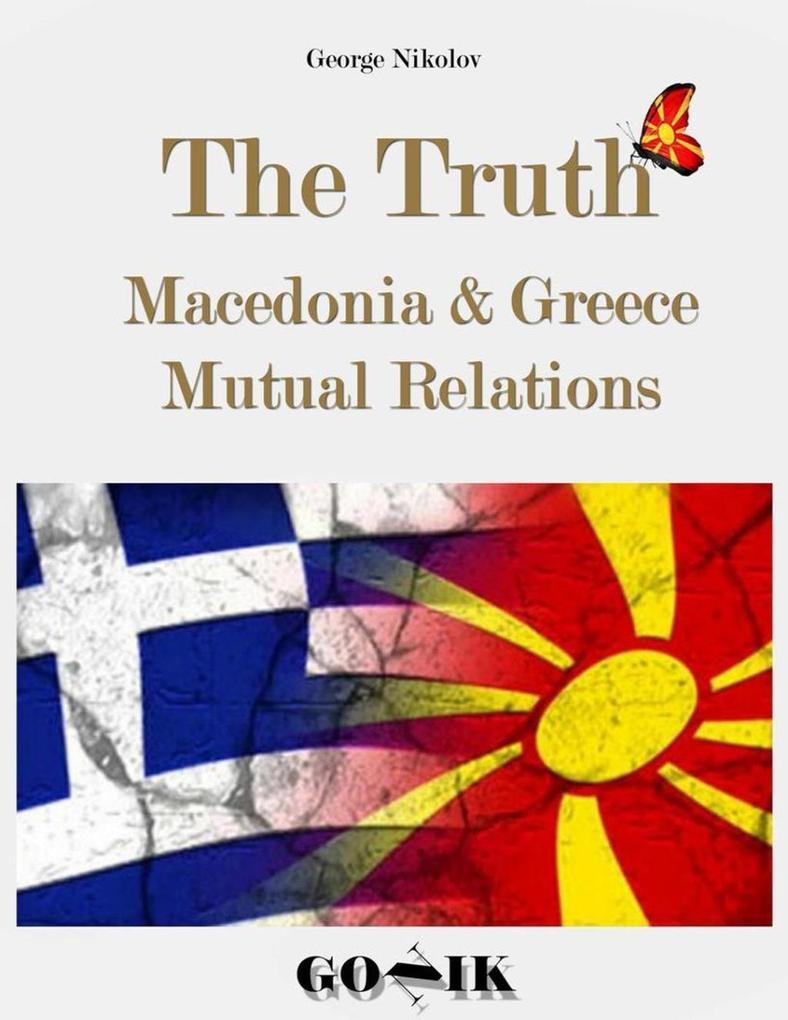 The Truth: Macedonia & Greece Mutual Relations