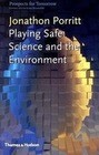 Playing Safe: Science and the Environment