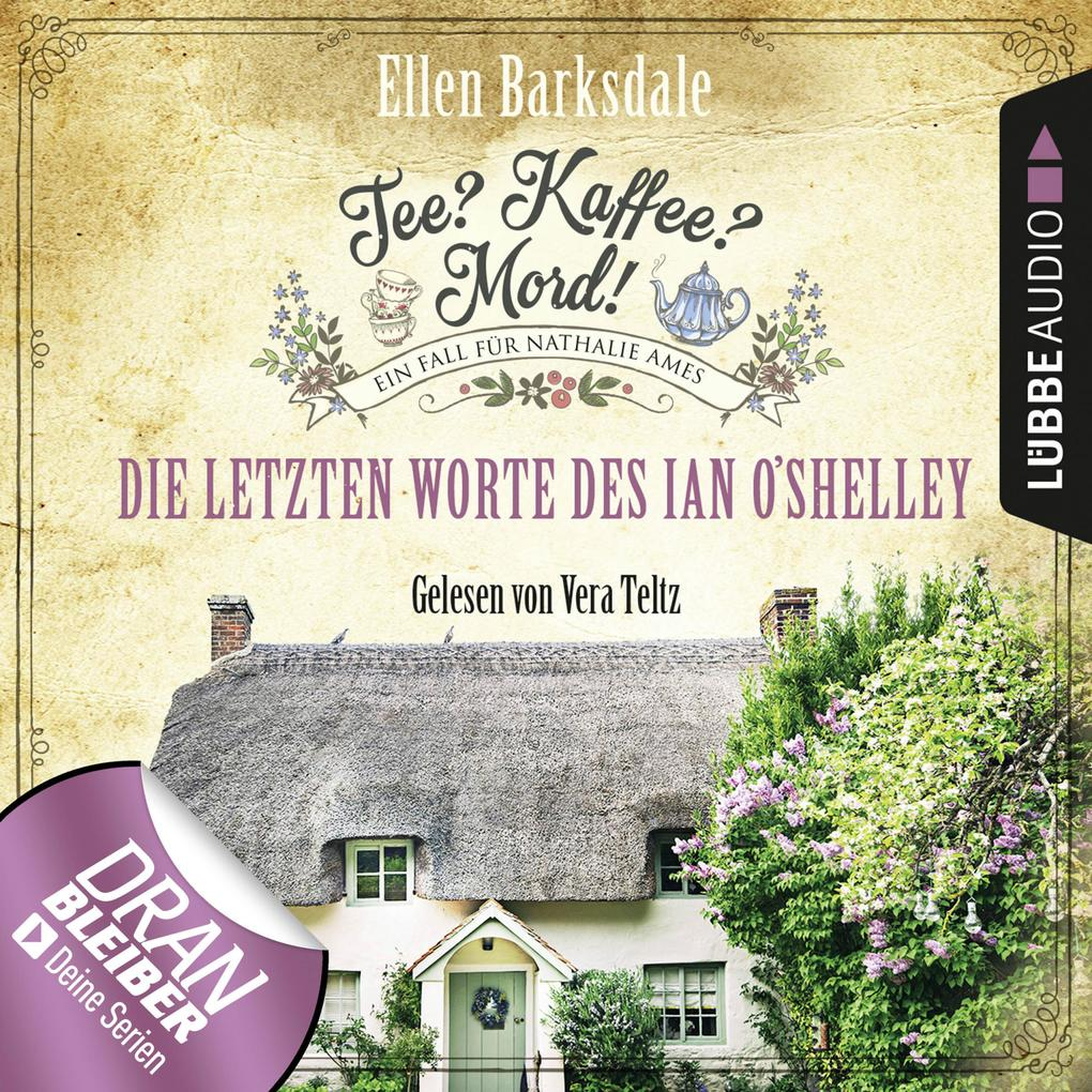 Nathalie Ames ermittelt - Tee? Kaffee? Mord!, Folge 2: Die letzten Worte des Ian O'Shelley (Ungekürzt) als Hörbuch Download